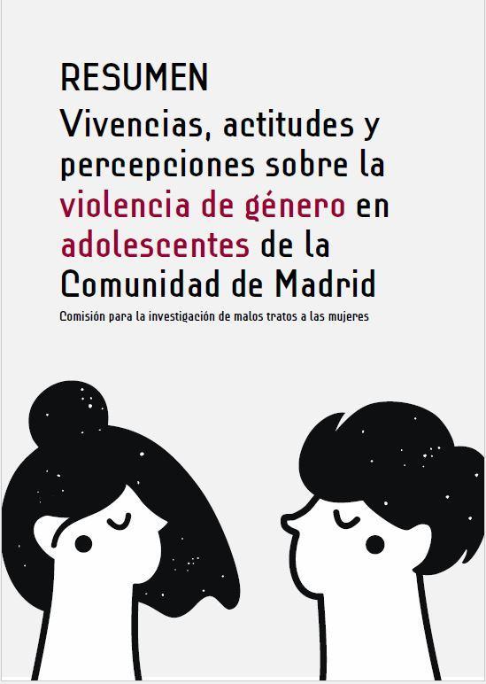 """Resumen del informe """"Vivencias, actitudes y percepciones sobre la violencia de género en adolescentes de la Comunidad de Madrid"""""""